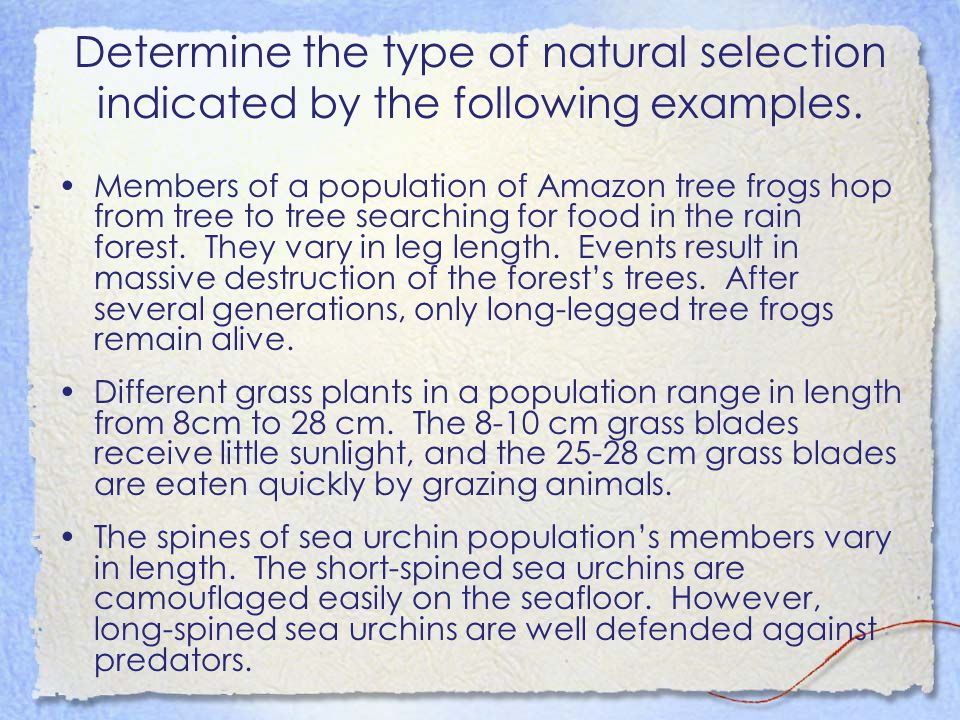 Determine the type of natural selection indicated by the following examples.