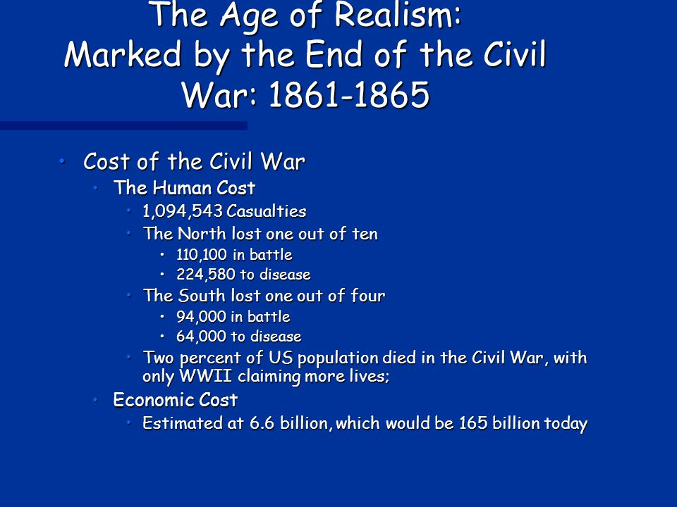 The Age of Realism: Marked by the End of the Civil War: 1861-1865