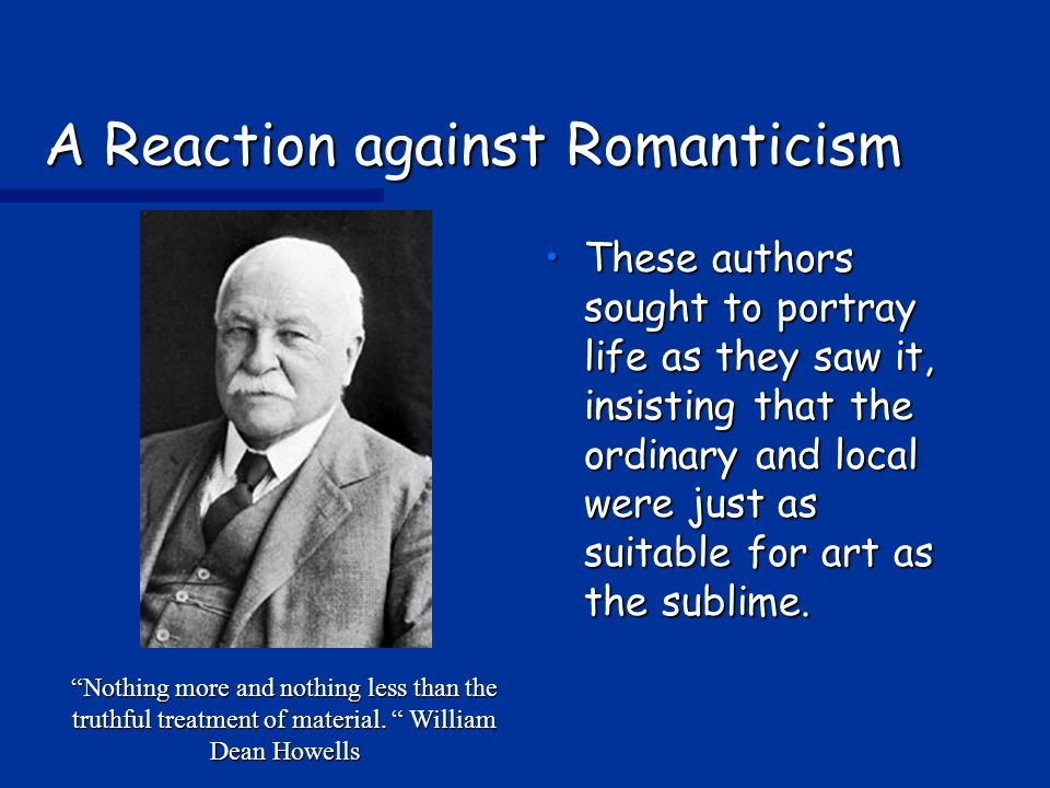 A Reaction against Romanticism