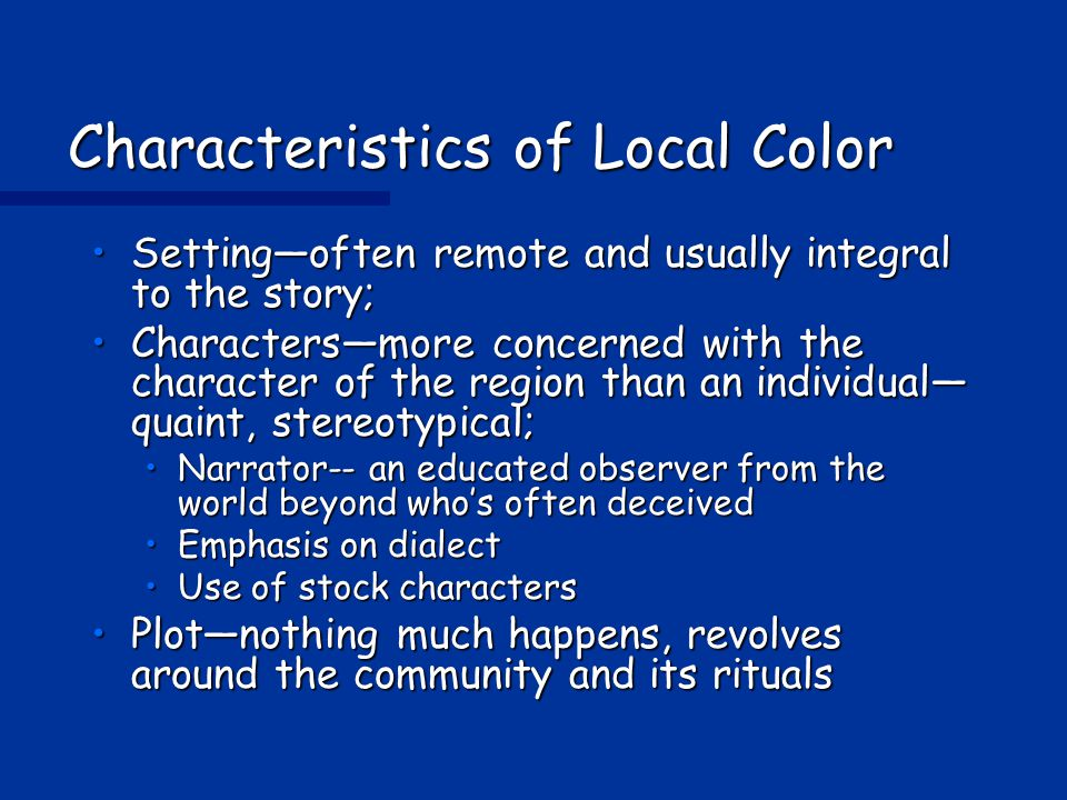 Characteristics of Local Color