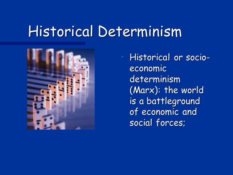 Historical Determinism