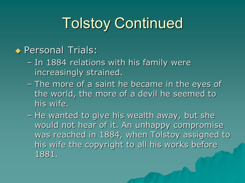 Tolstoy Continued Personal Trials:
