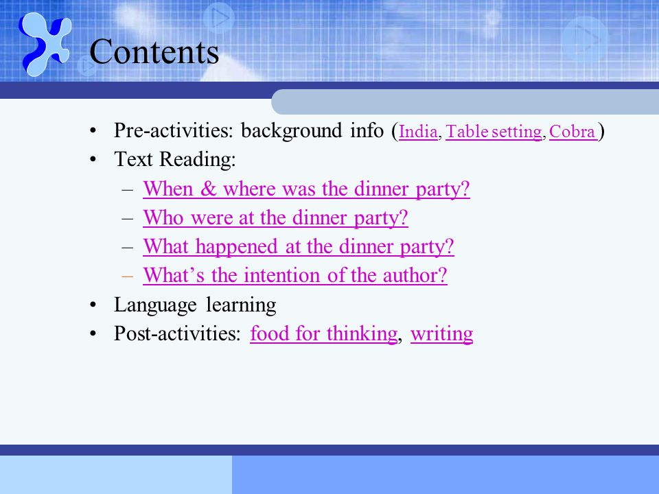 Contents Pre-activities: background info (India, Table setting, Cobra ) Text Reading: When & where was the dinner party