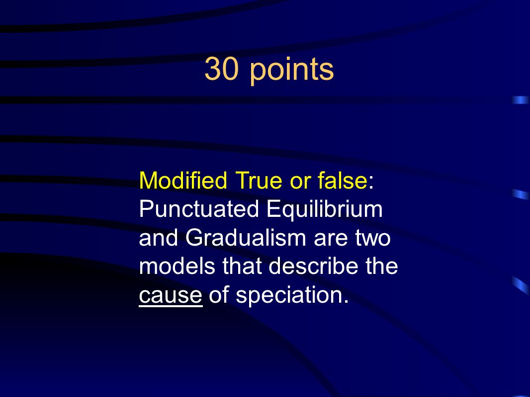 30 points Modified True or false: