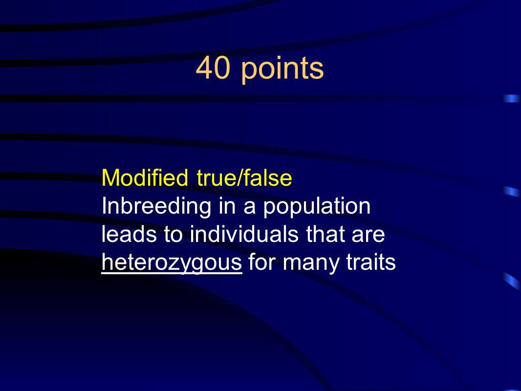 40 points Modified true/false