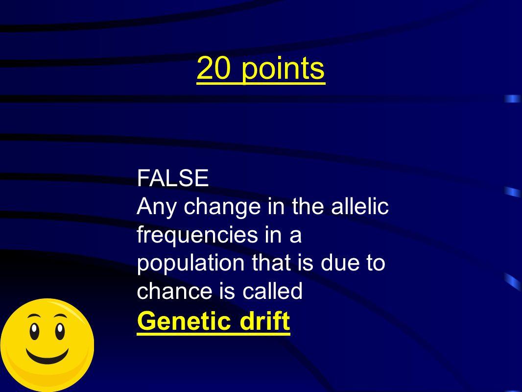 20 points FALSE.