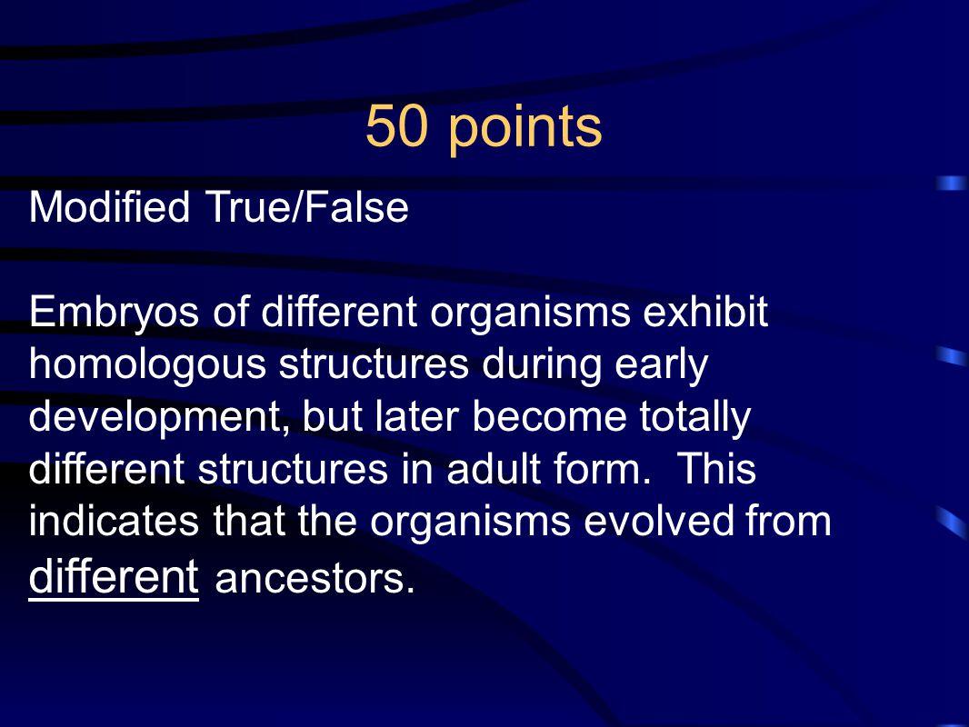 50 points Modified True/False