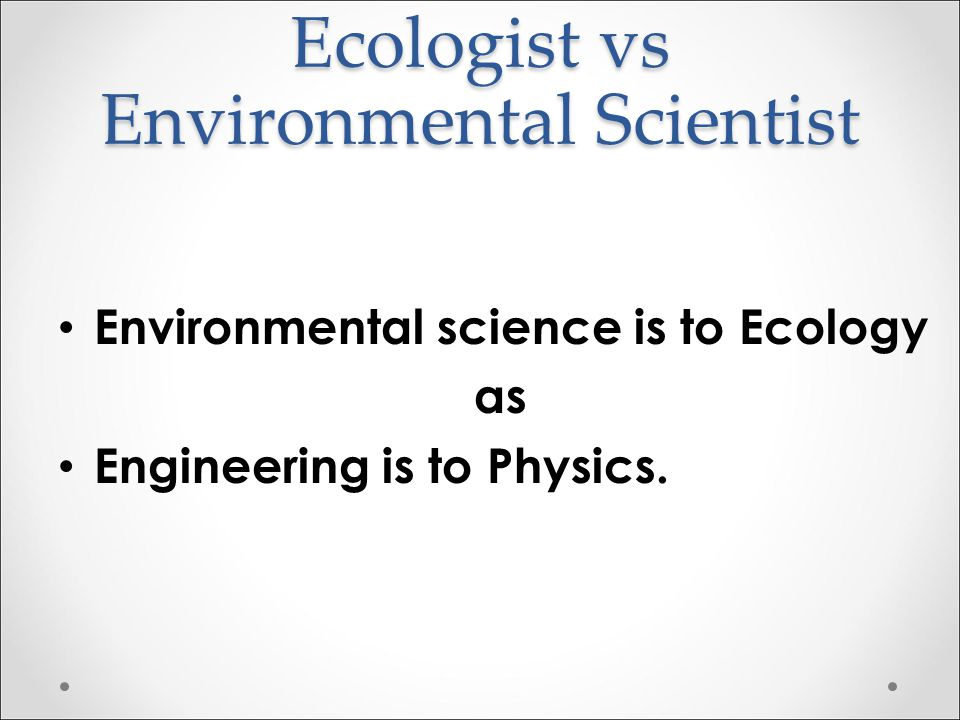 Ecologist vs Environmental Scientist