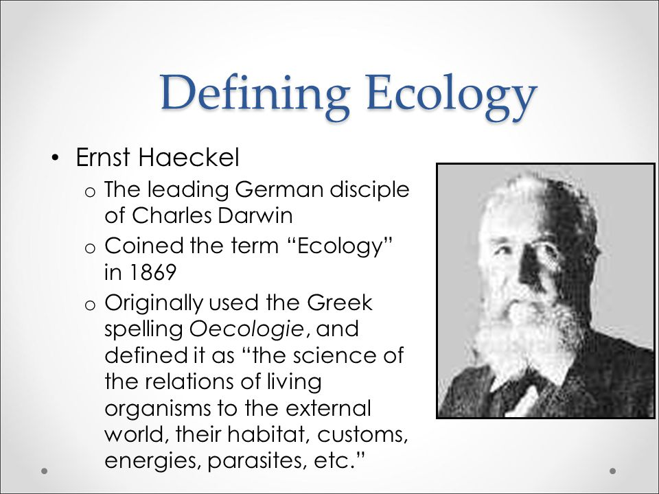 Defining Ecology Ernst Haeckel