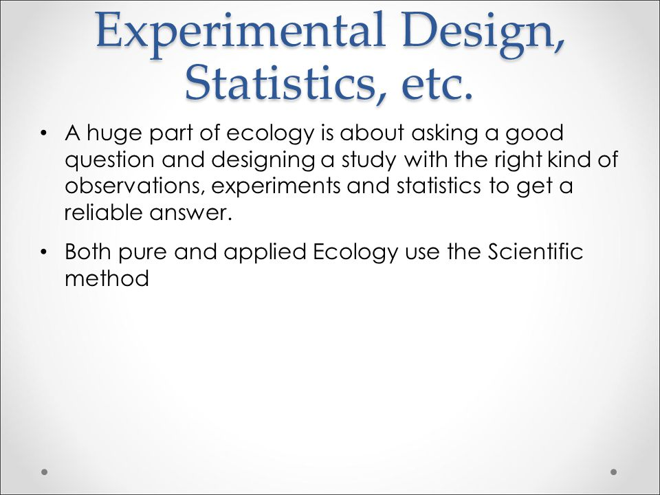 Experimental Design, Statistics, etc.