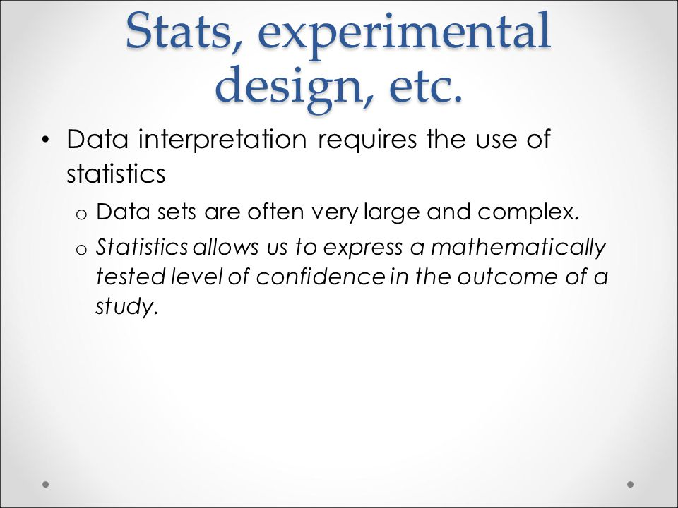 Stats, experimental design, etc.