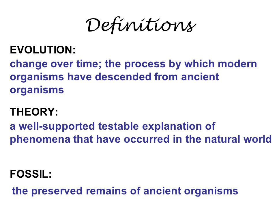 Definitions EVOLUTION: