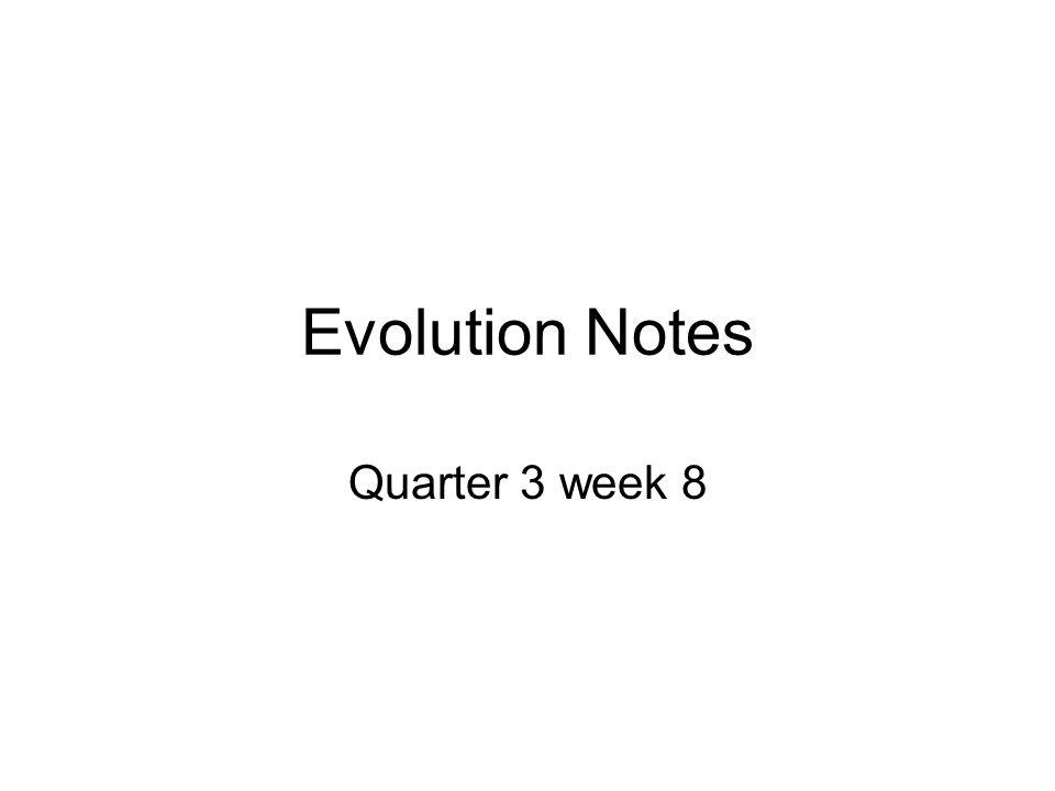 Evolution Notes Quarter 3 week 8