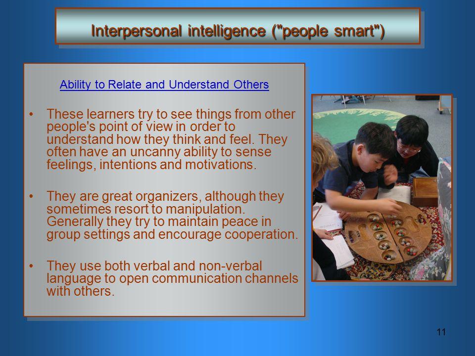 Interpersonal intelligence ( people smart )