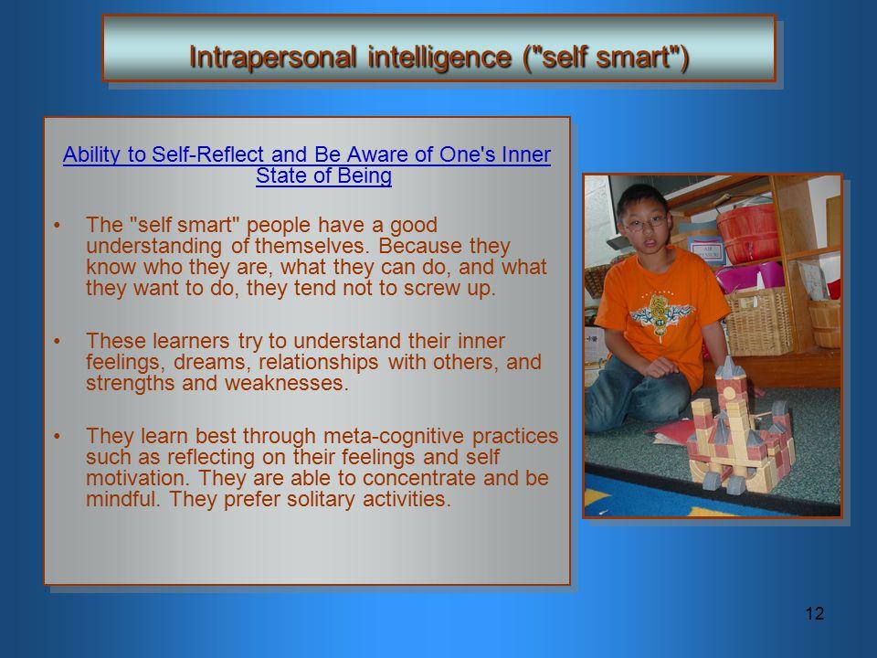 Intrapersonal intelligence ( self smart )