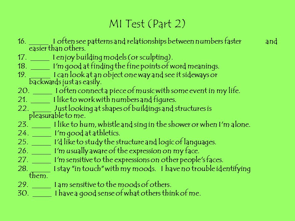 MI Test (Part 2) _____ I often see patterns and relationships between numbers faster and easier than others.