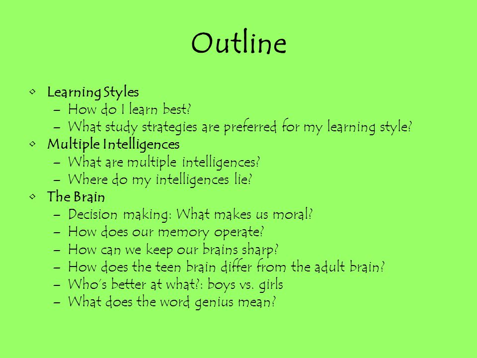 Outline Learning Styles How do I learn best