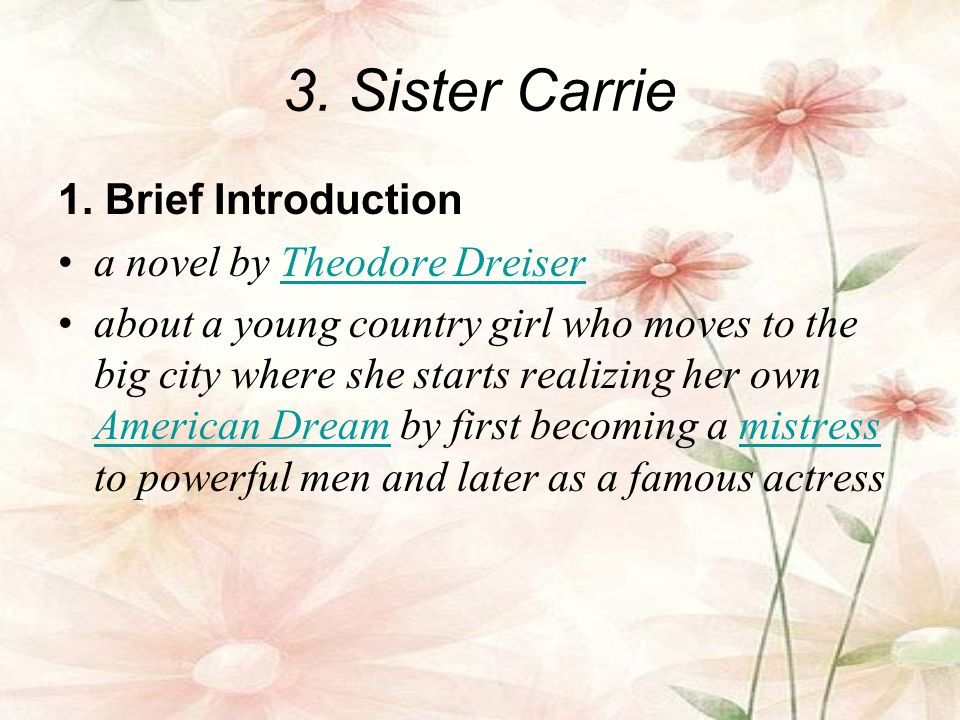 3. Sister Carrie 1. Brief Introduction a novel by Theodore Dreiser