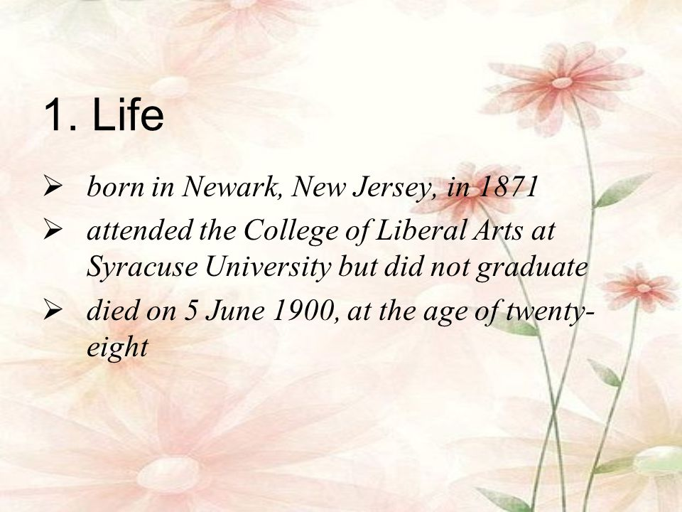 1. Life born in Newark, New Jersey, in 1871