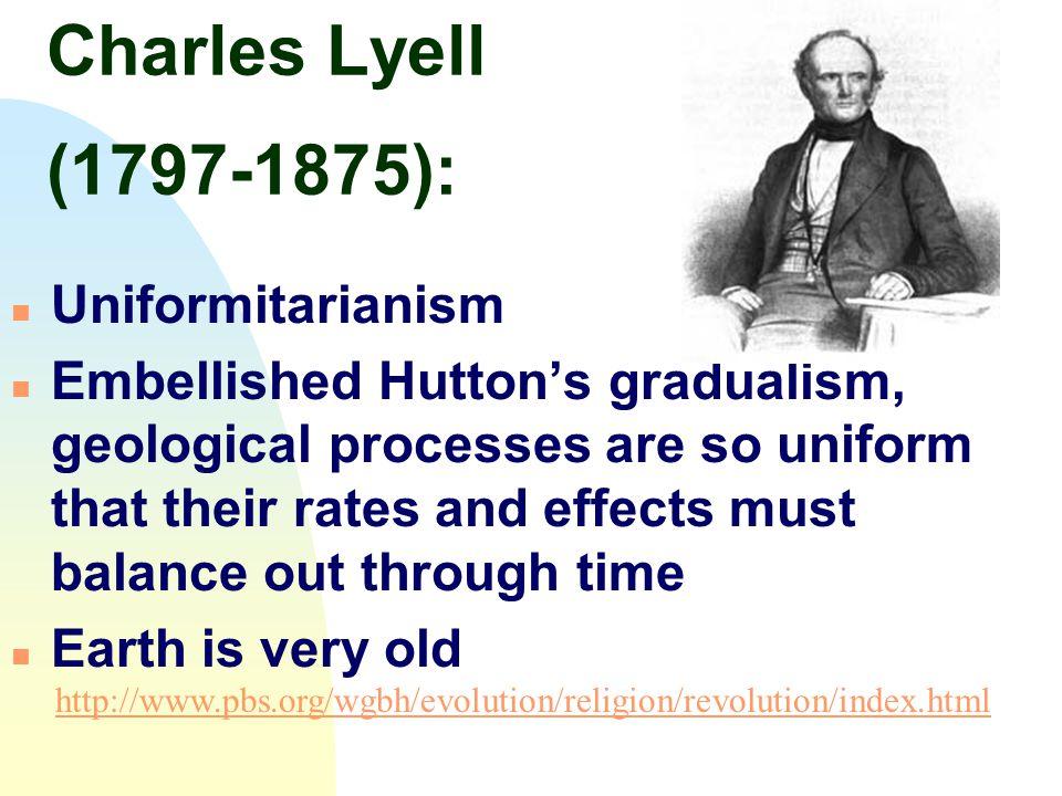 Charles Lyell (1797-1875): Uniformitarianism