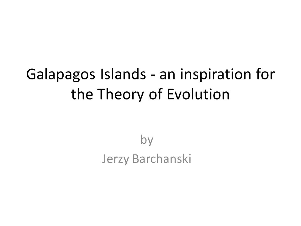 Galapagos Islands - an inspiration for the Theory of Evolution