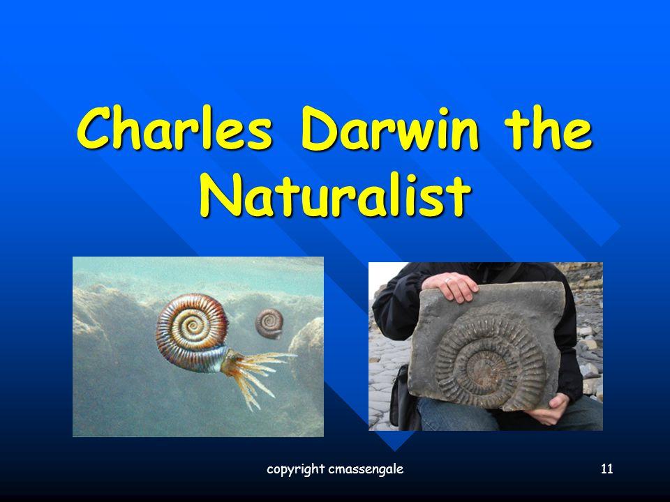 Charles Darwin the Naturalist