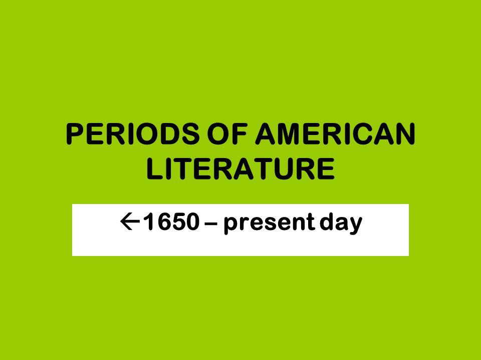 PERIODS OF AMERICAN LITERATURE