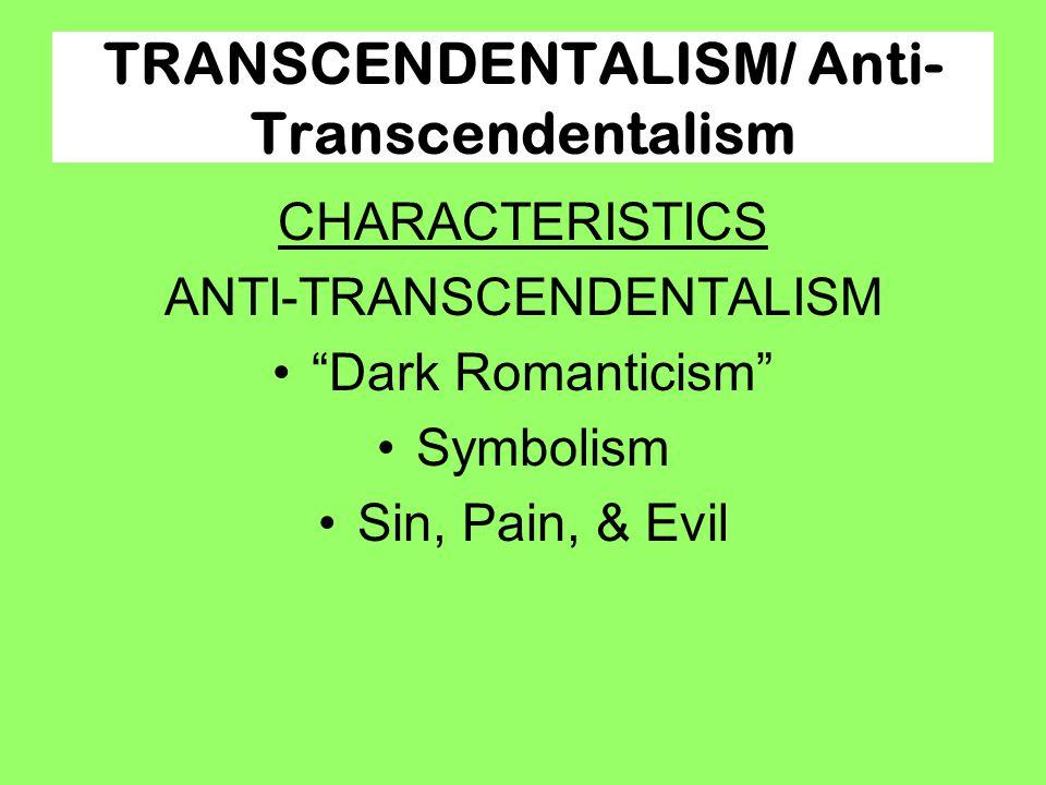 TRANSCENDENTALISM/ Anti-Transcendentalism