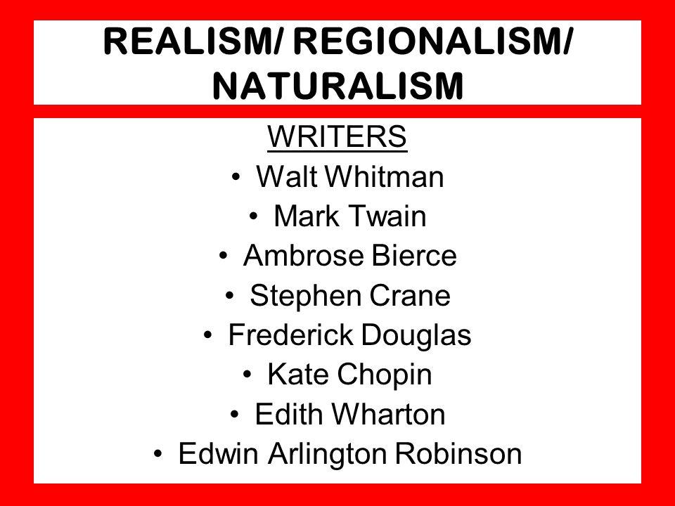 REALISM/ REGIONALISM/ NATURALISM