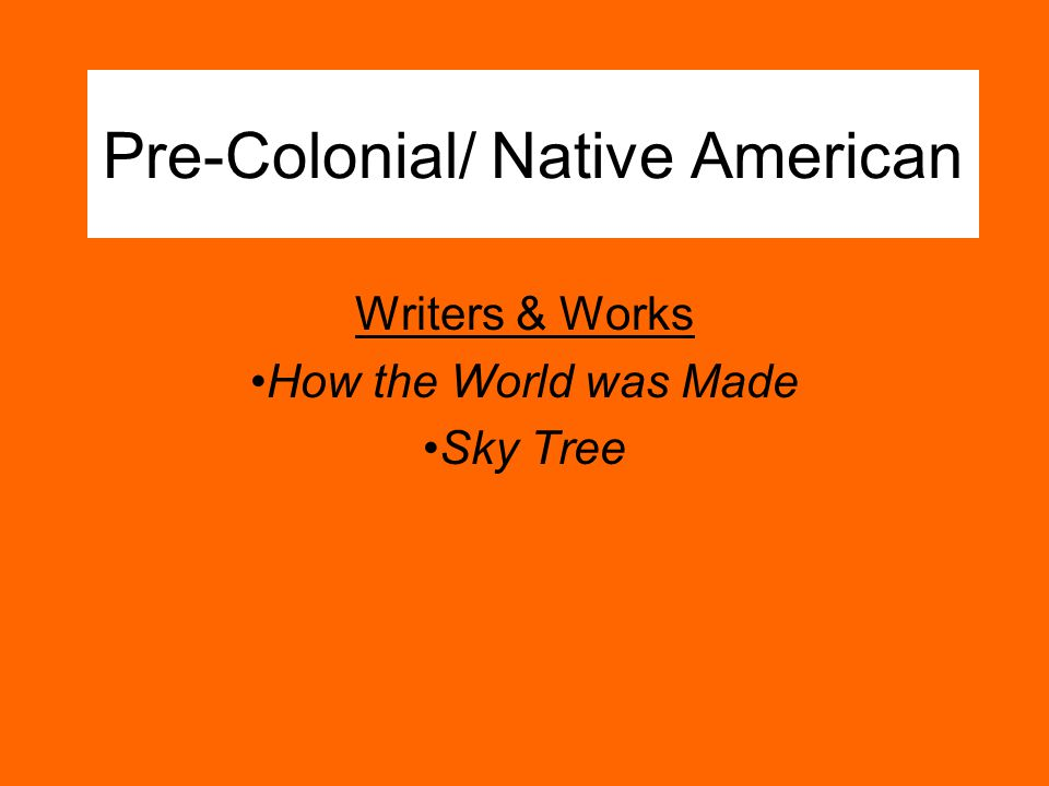 Pre-Colonial/ Native American