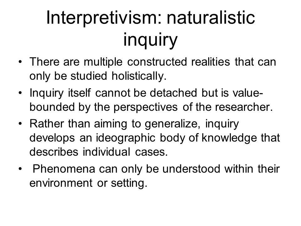 Interpretivism: naturalistic inquiry