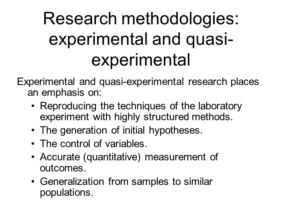Research methodologies: experimental and quasi-experimental