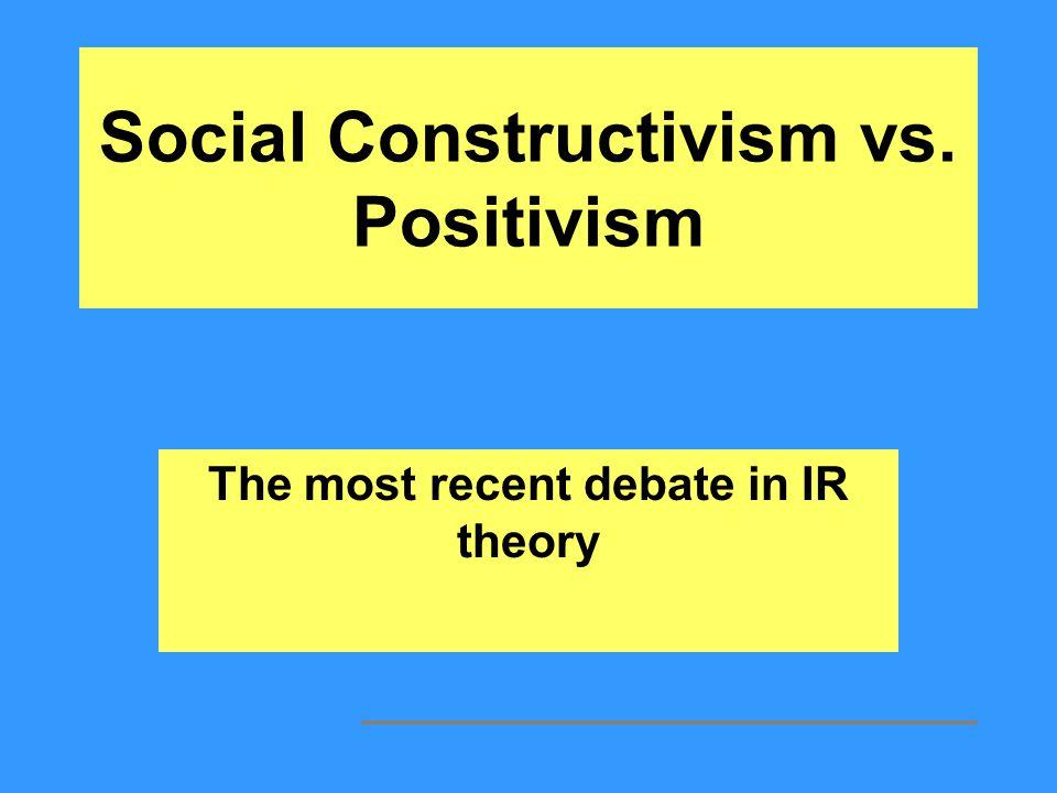 Social Constructivism vs. Positivism