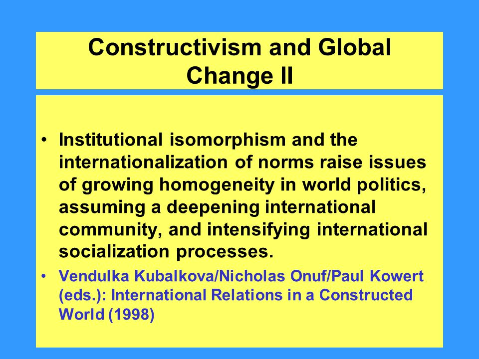 Constructivism and Global Change II