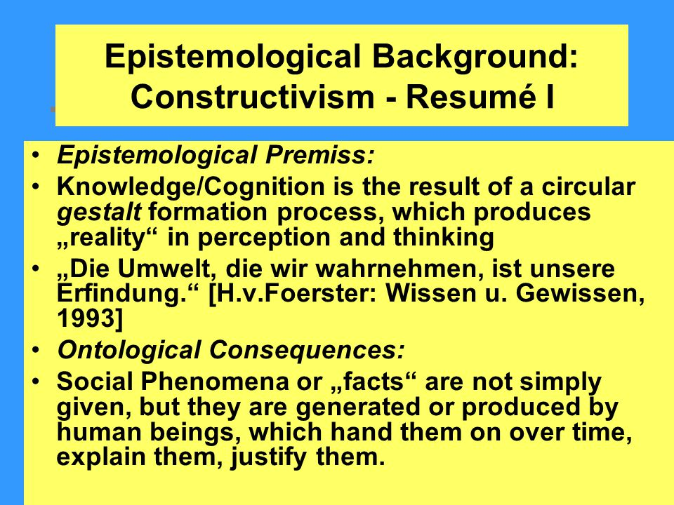 Epistemological Background: Constructivism - Resumé I