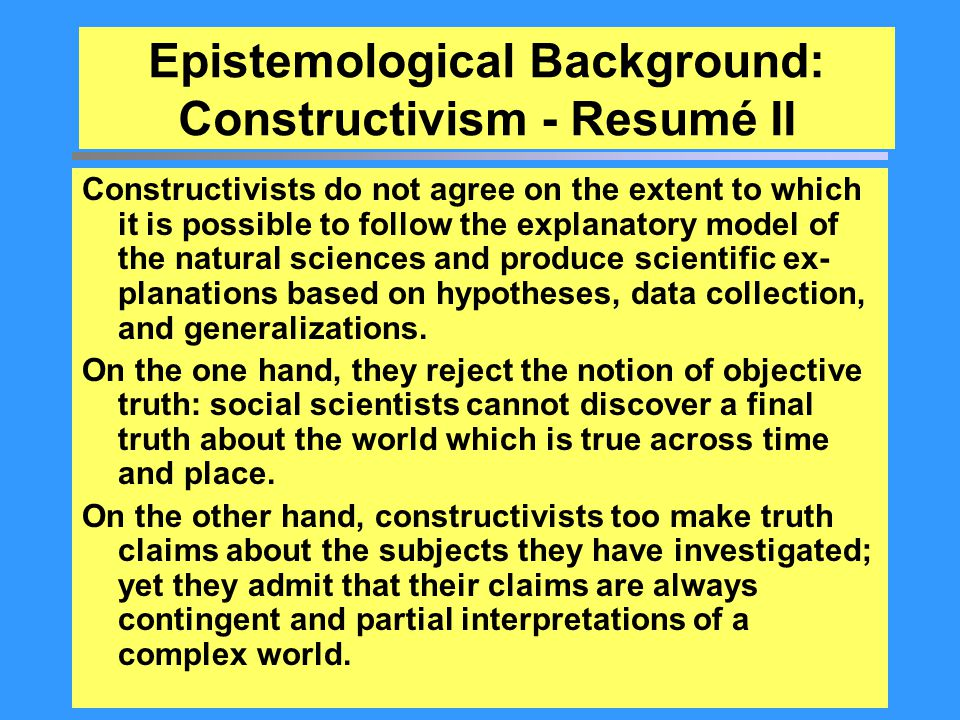 Epistemological Background: Constructivism - Resumé II