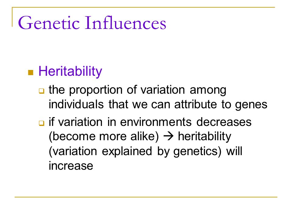 Genetic Influences Heritability