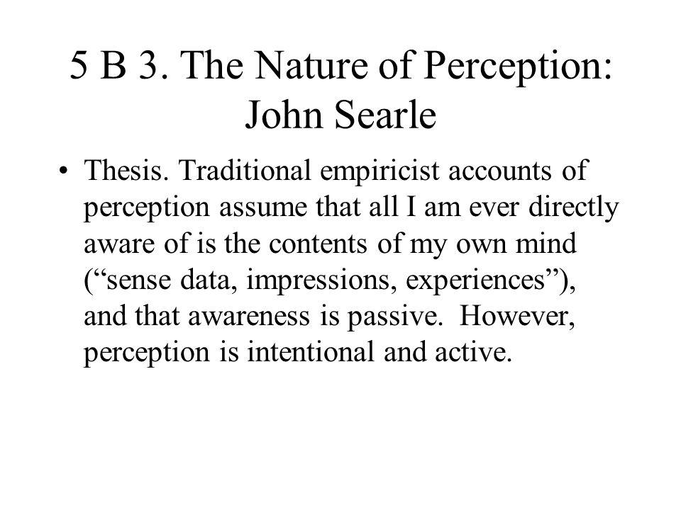 5 B 3. The Nature of Perception: John Searle
