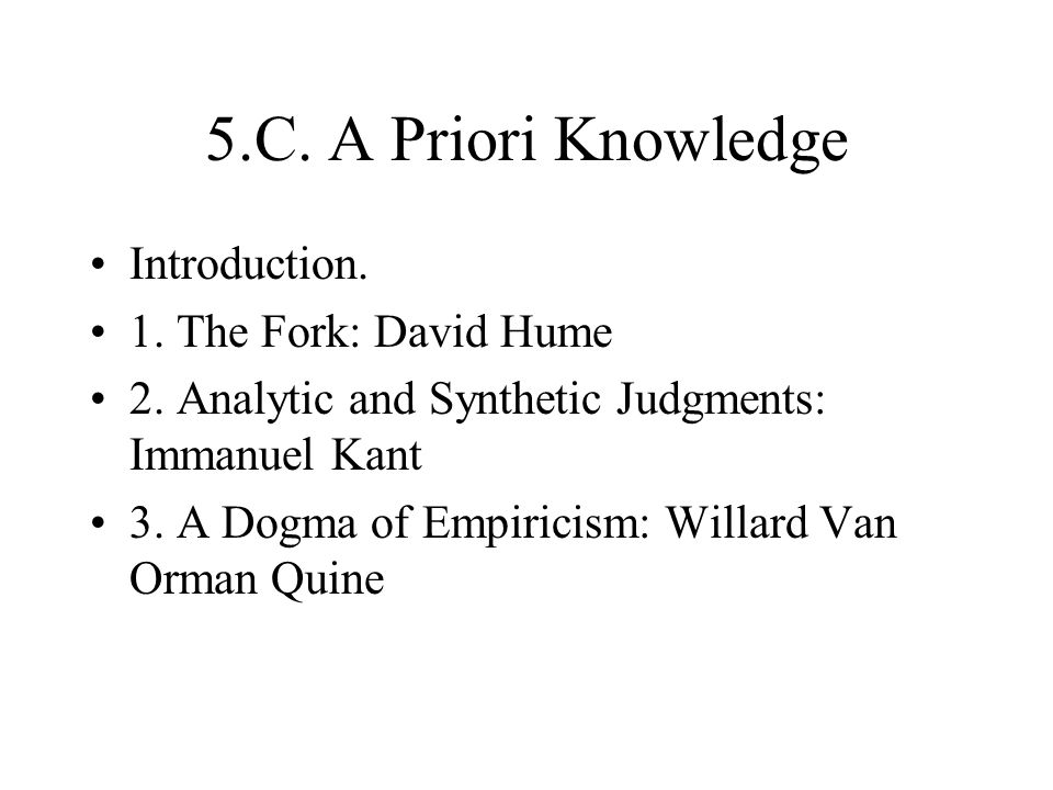 5.C. A Priori Knowledge Introduction. 1. The Fork: David Hume