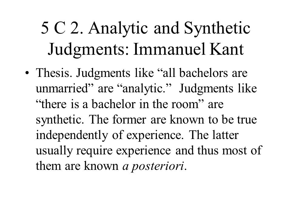 5 C 2. Analytic and Synthetic Judgments: Immanuel Kant