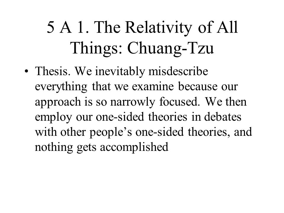 5 A 1. The Relativity of All Things: Chuang-Tzu