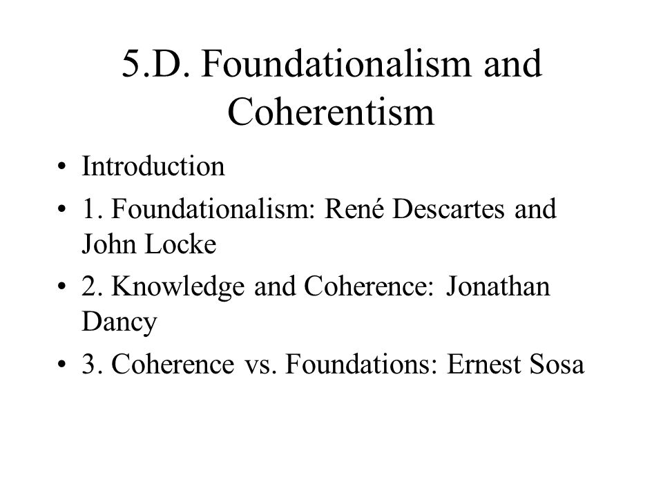 5.D. Foundationalism and Coherentism