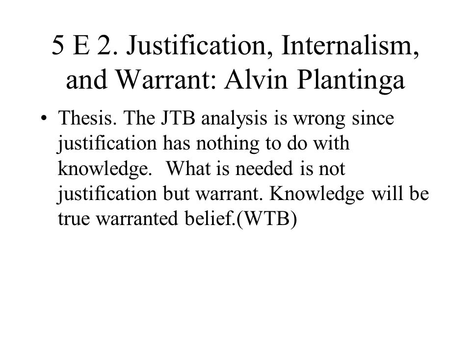 5 E 2. Justification, Internalism, and Warrant: Alvin Plantinga