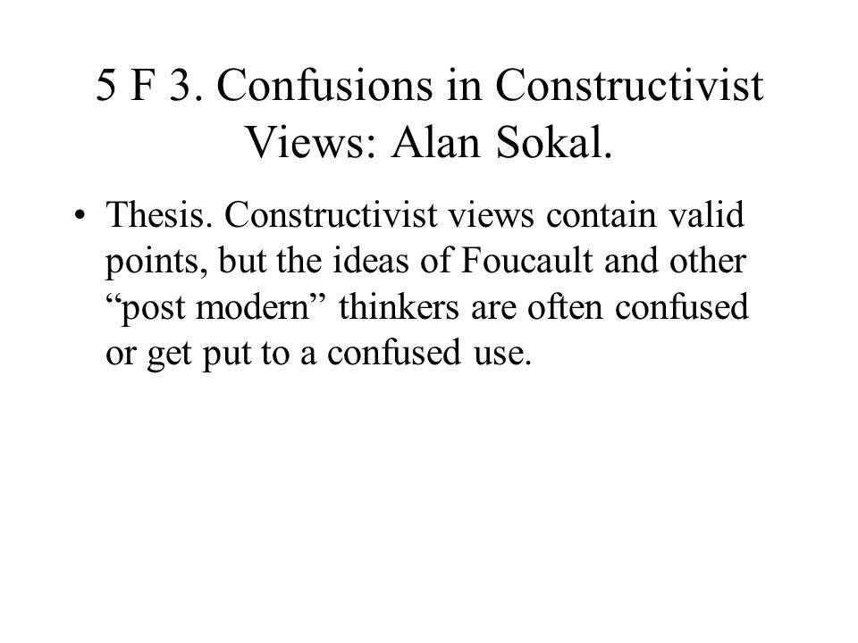 5 F 3. Confusions in Constructivist Views: Alan Sokal.