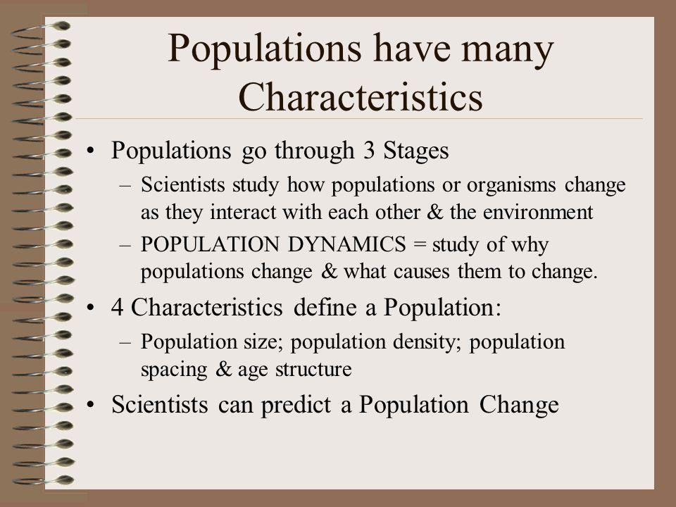Populations have many Characteristics