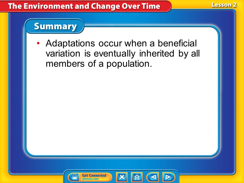 Adaptations occur when a beneficial variation is eventually inherited by all members of a population.