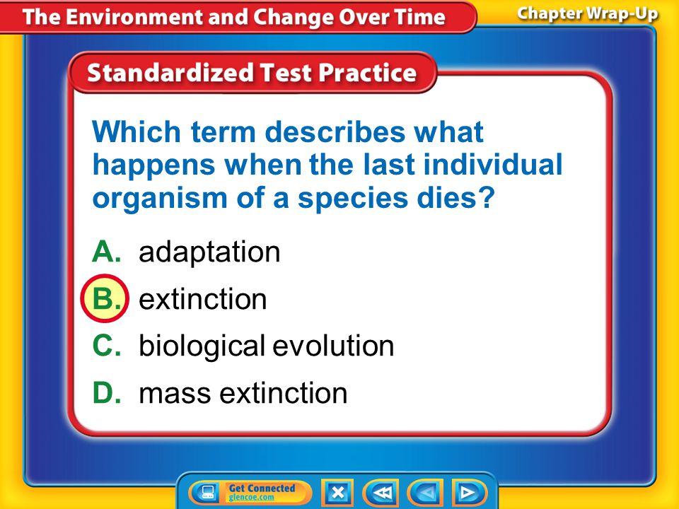 C. biological evolution D. mass extinction