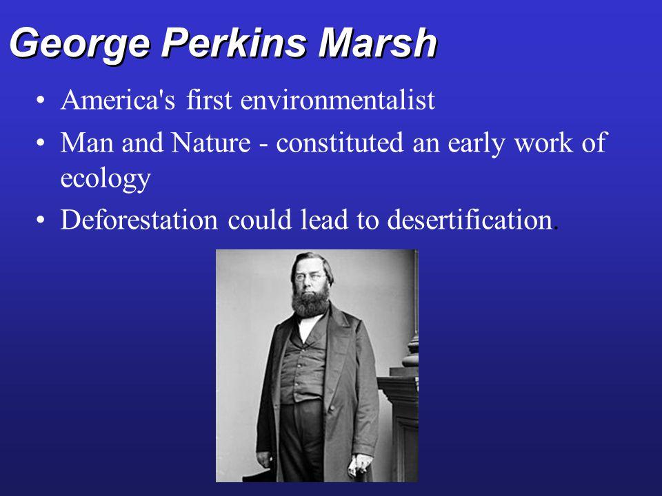 George Perkins Marsh America s first environmentalist