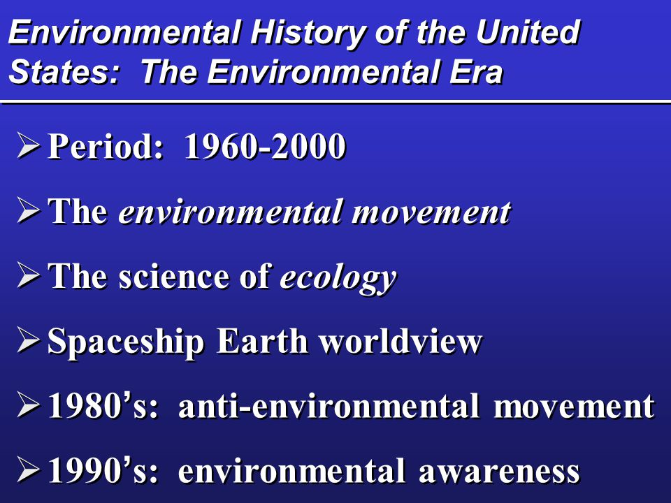 Environmental History of the United States: The Environmental Era