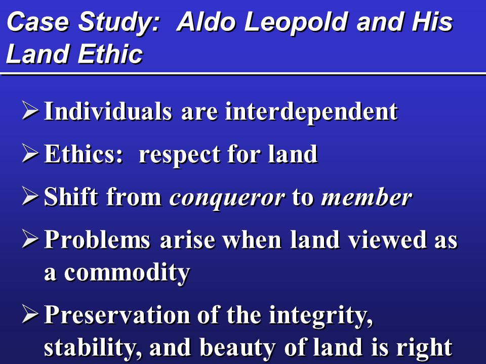 Case Study: Aldo Leopold and His Land Ethic